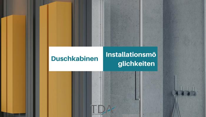 Duschkabinen: die verschiedenen Installationsmöglichkeiten