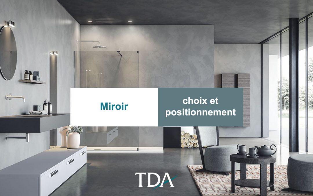Comment choisir le miroir pour la salle de bain et comment le positionner